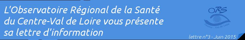 L'Observatoire Régional de Santé du Centre-Val de Loire vous présente sa lettre d'information